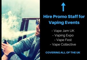 Hire Promo Staff for Vaping Show NEC