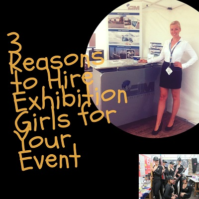 3 Reasons to Hire Exhibition Girls for Your Event